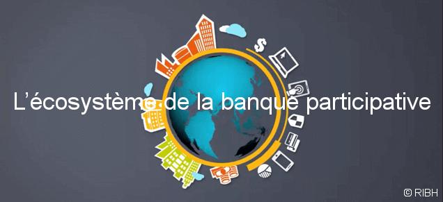 L'écosysteme de la banque participative