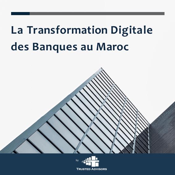 Rapport sur la Transformation Digitale des Banques au Maroc